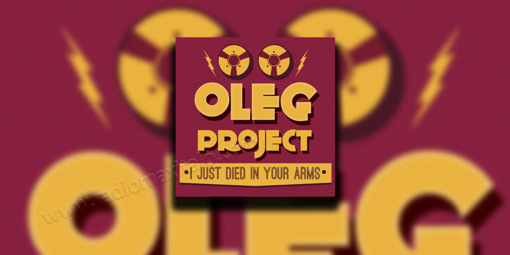 Oleg Project - (I Just) Died In Your Arms